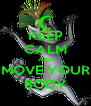 KEEP CALM AND MOVE YOUR BODY - Personalised Poster A4 size