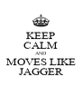 KEEP CALM AND MOVES LIKE JAGGER - Personalised Poster A4 size