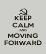 KEEP CALM AND MOVING FORWARD - Personalised Poster A4 size