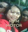 KEEP CALM AND MPM MOTOR - Personalised Poster A4 size