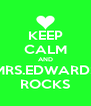 KEEP CALM AND MRS.EDWARDS ROCKS - Personalised Poster A4 size