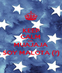 KEEP CALM AND MUAJAJA SOY MALOTA (?) - Personalised Poster A4 size