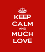 KEEP CALM AND MUCH LOVE - Personalised Poster A4 size