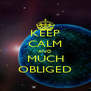 KEEP CALM AND MUCH OBLIGED - Personalised Poster A4 size