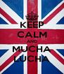 KEEP CALM AND MUCHA LUCHA - Personalised Poster A4 size