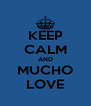 KEEP CALM AND MUCHO LOVE - Personalised Poster A4 size