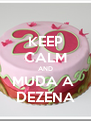 KEEP CALM AND MUDA A  DEZENA - Personalised Poster A4 size