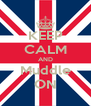 KEEP CALM AND Muddle ON - Personalised Poster A4 size