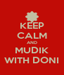 KEEP CALM AND MUDIK WITH DONI - Personalised Poster A4 size