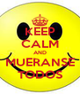 KEEP CALM AND MUERANSE TODOS - Personalised Poster A4 size