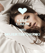 KEEP CALM AND MUERTEPORKIKI  - Personalised Poster A4 size
