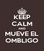 KEEP CALM AND MUEVE EL OMBLIGO - Personalised Poster A4 size