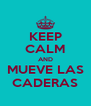 KEEP CALM AND MUEVE LAS CADERAS - Personalised Poster A4 size
