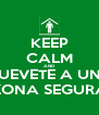 KEEP CALM AND MUEVETE A UNA ZONA SEGURA - Personalised Poster A4 size