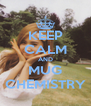 KEEP CALM AND MUG CHEMISTRY - Personalised Poster A4 size