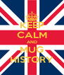 KEEP CALM AND MUG HISTORY - Personalised Poster A4 size