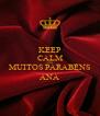 KEEP CALM AND MUITOS PARABÉNS ANA - Personalised Poster A4 size