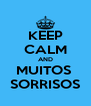 KEEP CALM AND MUITOS  SORRISOS - Personalised Poster A4 size