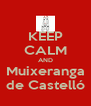 KEEP CALM AND Muixeranga de Castelló - Personalised Poster A4 size