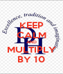 KEEP CALM AND MULTIPLY BY 10 - Personalised Poster A4 size