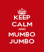 KEEP CALM AND MUMBO JUMBO - Personalised Poster A4 size
