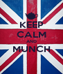 KEEP CALM AND MUNCH  - Personalised Poster A4 size