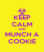 KEEP CALM AND MUNCH A COOKIE - Personalised Poster A4 size