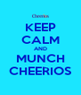 KEEP CALM AND MUNCH CHEERIOS - Personalised Poster A4 size