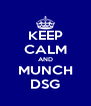 KEEP CALM AND MUNCH DSG - Personalised Poster A4 size