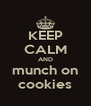 KEEP CALM AND munch on cookies - Personalised Poster A4 size