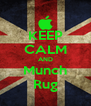 KEEP CALM AND Munch Rug - Personalised Poster A4 size