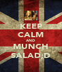 KEEP CALM AND MUNCH SALAD;D - Personalised Poster A4 size