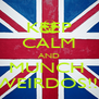 KEEP CALM AND MUNCH  WEIRDOS!!! - Personalised Poster A4 size
