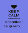 KEEP CALM AND Muñe me encantas! te quiero... - Personalised Poster A4 size