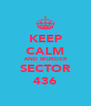 KEEP CALM AND MURDER SECTOR 436 - Personalised Poster A4 size