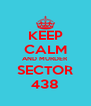 KEEP CALM AND MURDER SECTOR 438 - Personalised Poster A4 size