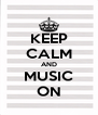 KEEP CALM AND MUSIC ON - Personalised Poster A4 size