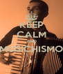 KEEP CALM AND MUSICHISMO  - Personalised Poster A4 size