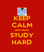 KEEP CALM and must STUDY HARD - Personalised Poster A4 size