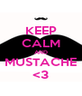 KEEP CALM AND MUSTACHE <3 - Personalised Poster A4 size