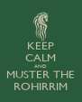 KEEP CALM AND MUSTER THE ROHIRRIM - Personalised Poster A4 size