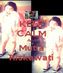 KEEP CALM And Mutia Riskawati - Personalised Poster A4 size
