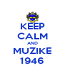 KEEP CALM AND MUZIKE 1946 - Personalised Poster A4 size