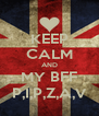 KEEP CALM AND MY BFF P,I,P,Z,A,V - Personalised Poster A4 size