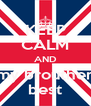 KEEP CALM AND my brouther best - Personalised Poster A4 size