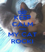 KEEP CALM AND MY CAT ROCKI - Personalised Poster A4 size