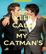 KEEP CALM AND MY  CATMAN'S - Personalised Poster A4 size