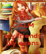 KEEP CALM AND my friends lily evans - Personalised Poster A4 size