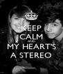 KEEP CALM AND MY HEART'S A STEREO - Personalised Poster A4 size