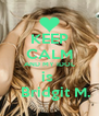 KEEP CALM AND MY IDOL is     Bridgit M. - Personalised Poster A4 size